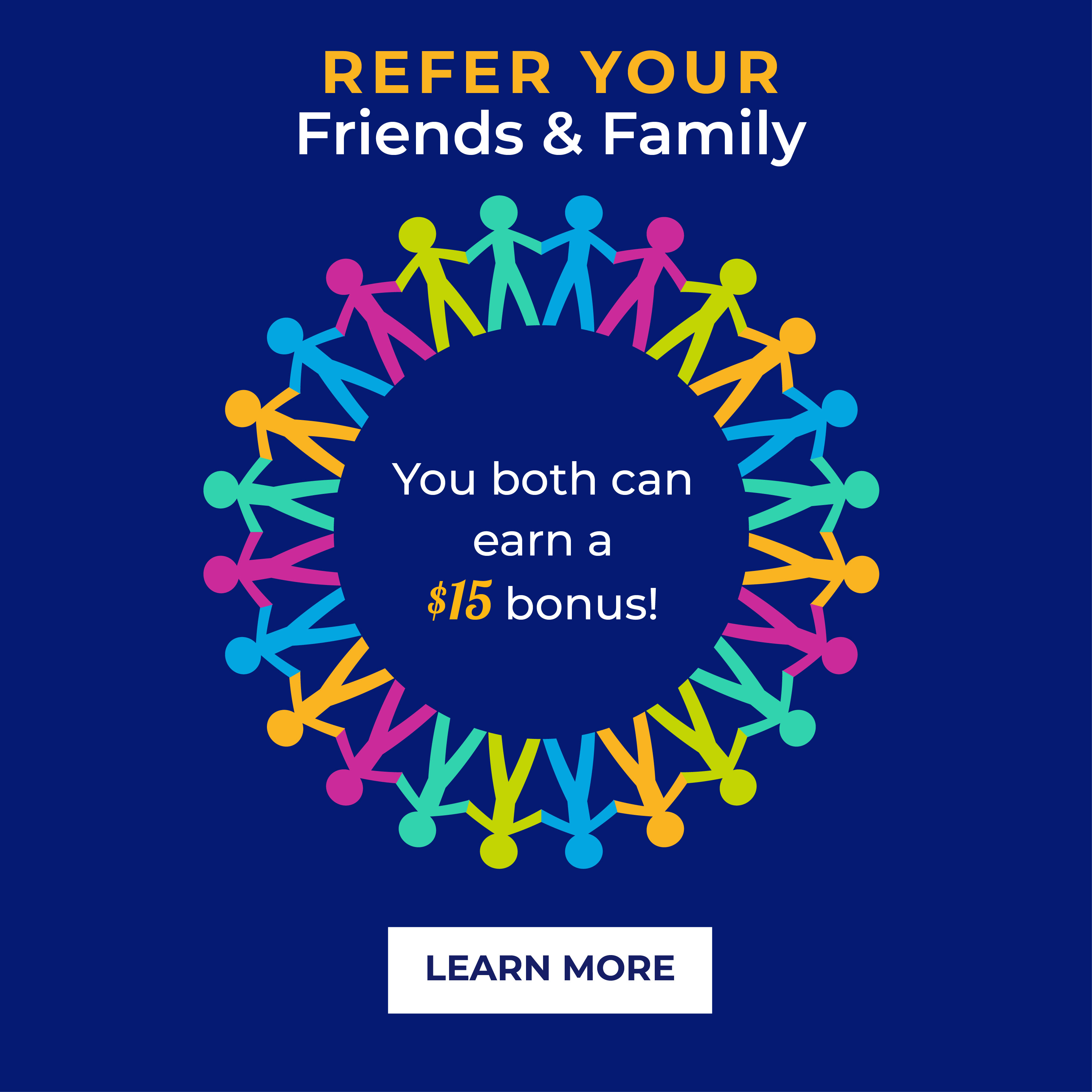 Earn More when you Bring in Family or Friends to donate plasma.