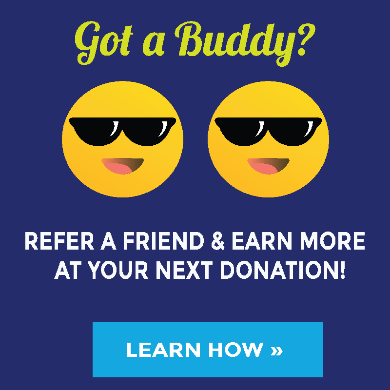 Bring a friend to BPL Plasma and earn more when you donate!